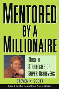 Mentored by a Millionaire: Master Strategies of Super Achievers 2004 г Твердый переплет, 276 стр ISBN 0-47146-763-4 инфо 13720l.