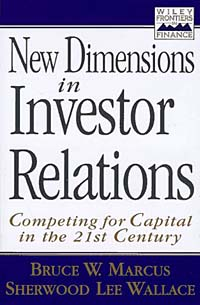 New Dimensions in Investor Relations: Competing for Capital in the 21st Century Издательство: Wiley, 1997 г Суперобложка, 432 стр ISBN 0471141534 Язык: Английский инфо 2383m.