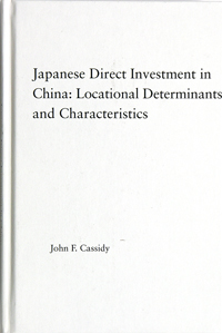 Japanese Direct Investment in China Locational Determinants and Characteristics Серия: East Asia History, Politics, Sociology, Culture инфо 2772m.