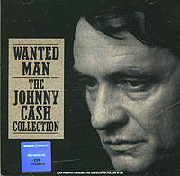 Johnny Cash Wanted Man The Johnny Cash Collection Серия: Collections инфо 2719d.